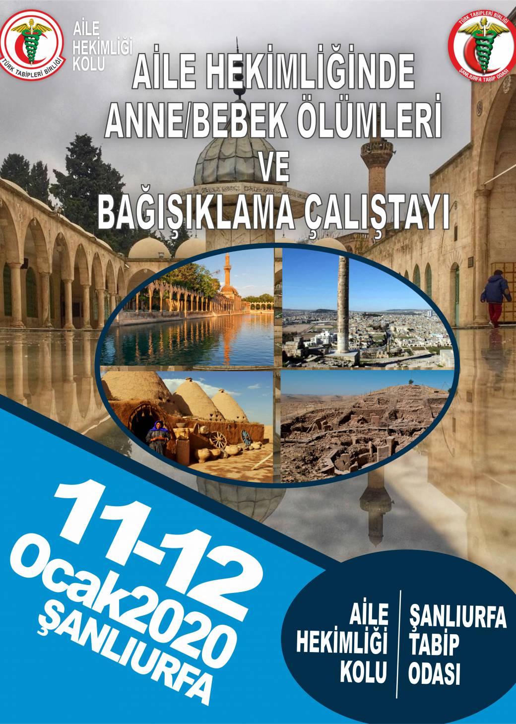 11-12 Ocak 2020 Tarihinde Şanlıurfa'da 'AİLE HEKİMLİĞİNDE ANNE/BEBEK ÖLÜMLERİ VE BAĞIŞIKLAMA' Çalıştayı Yapılacaktır.