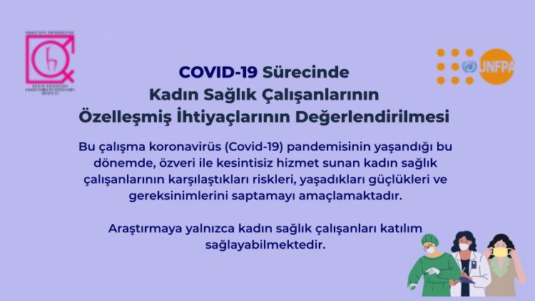 Covid-19 Pandemisi Sürecinde Kadın Sağlık Çalışanlarının Özelleşmiş İhtiyaçlarının Değerlendirilmesi Araştırması