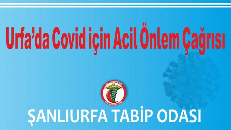 Urfa'da Covid için Acil Önlem Çağrısı